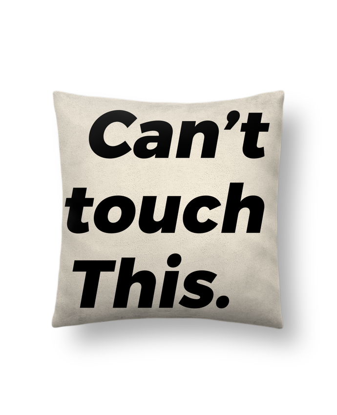 Cushion suede touch 45 x 45 cm can't touch this. by tunetoo