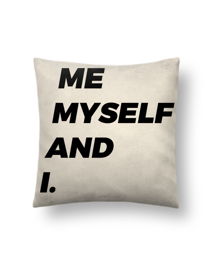 Cushion suede touch 45 x 45 cm me myself and i. by tunetoo
