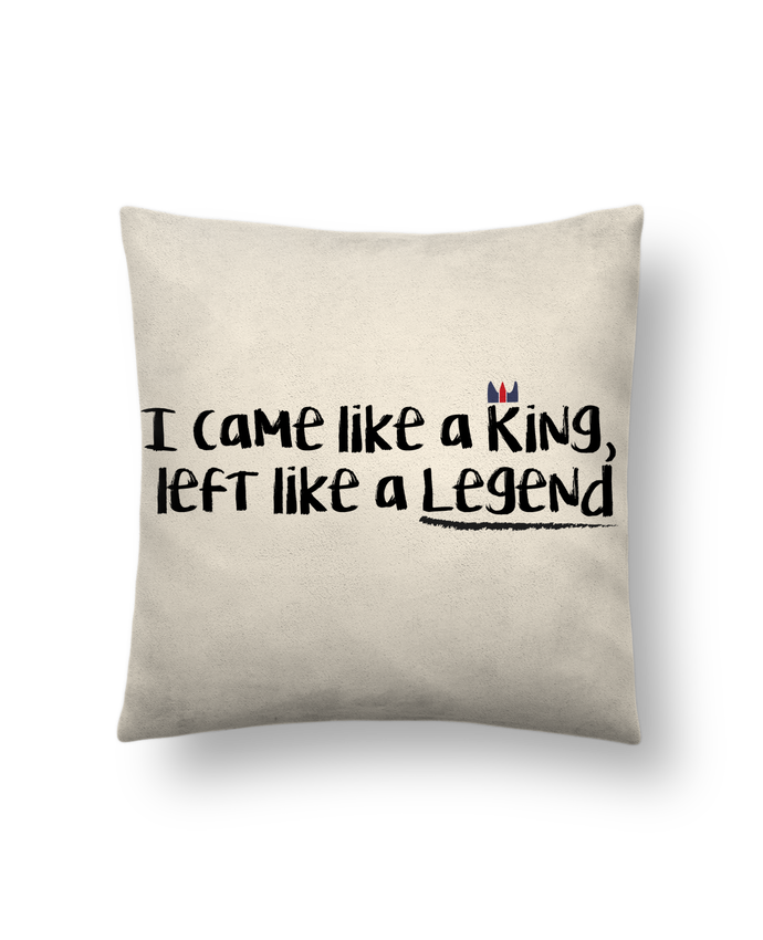 Cushion suede touch 45 x 45 cm I came like a king by tunetoo