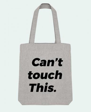 Tote Bag Stanley Stella can't touch this. by tunetoo