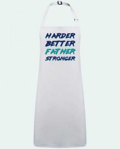 Apron no Pocket Harder Better Father Stronger by  tunetoo