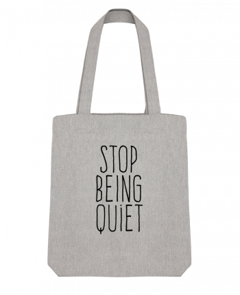 Tote Bag Stanley Stella Stop being quiet by justsayin