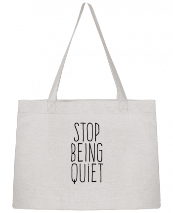 Shopping tote bag Stanley Stella Stop being quiet by justsayin
