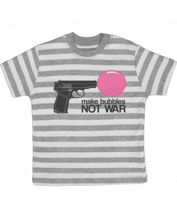 T-shirt baby with stripes Make bubbles NOT WAR by justsayin