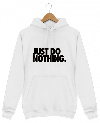 Hoodie Men Just Do Nothing by Freeyourshirt.com