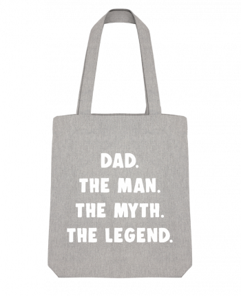 Tote Bag Stanley Stella Dad the man, the myth, the legend by Bichette