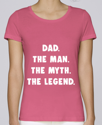 T-shirt Women Stella Loves Dad the man, the myth, the legend by Bichette