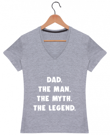 T-Shirt V-Neck Women Dad the man, the myth, the legend by Bichette