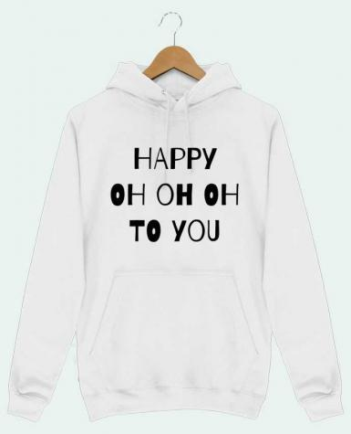 Hoodie Men Happy OH OH OH to you by tunetoo