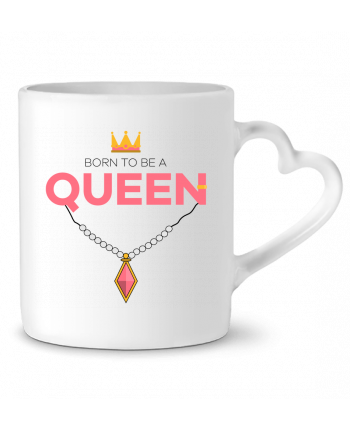 Mug Heart Born to be a Queen by tunetoo