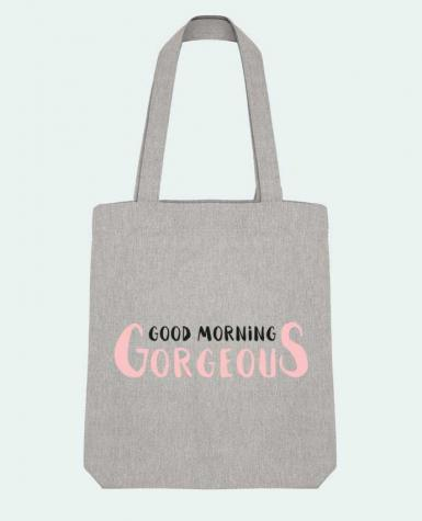 Tote Bag Stanley Stella Good morning gorgeous by tunetoo